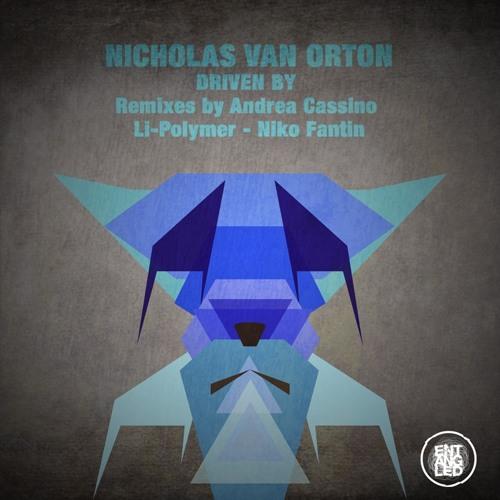 Nicholas Van Orton - Driven By (Li-Polymer Remix)