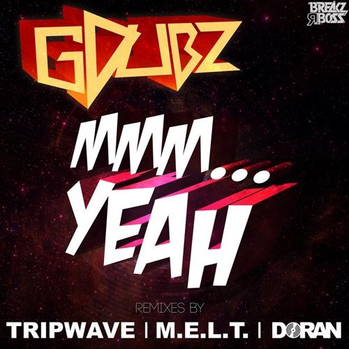 GDUBZ - Mmm. Yeah (DORAN remix) - OUT NOW ON BEATPORT