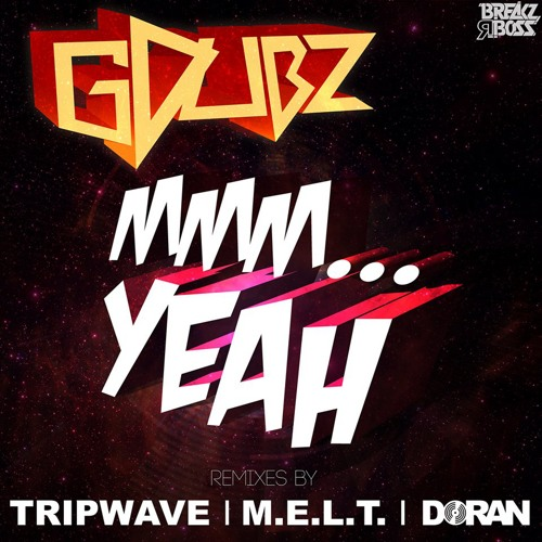 GDUBZ - Mmm. Yeah (M.E.L.T. remix) - OUT NOW ON BEATPORT