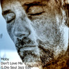 Moby - Don't Love Me (G.Dio Soul Jazz Edit)