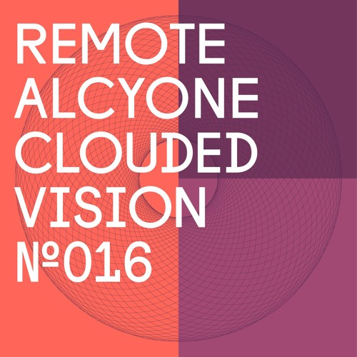 Remote - Alcyone (Matt Walsh Walsh Remix) (Clouded Vision Recordings)