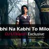 Kabhi Na Kabhi To Miloge ( Shaapit ) - DJ UTKarsH Exclusive Romanian Style Mix Teaser