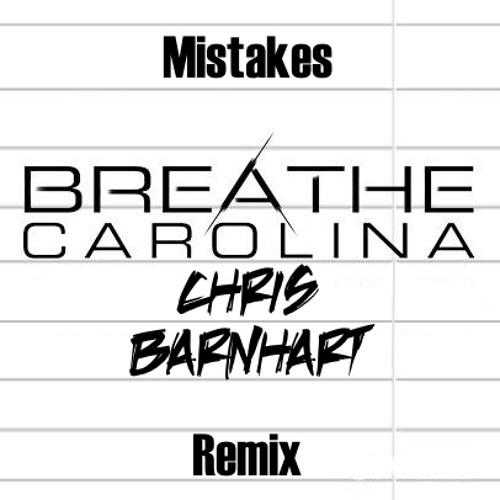 Breathe Carolina - Mistakes (Chris Barnhart Remix)