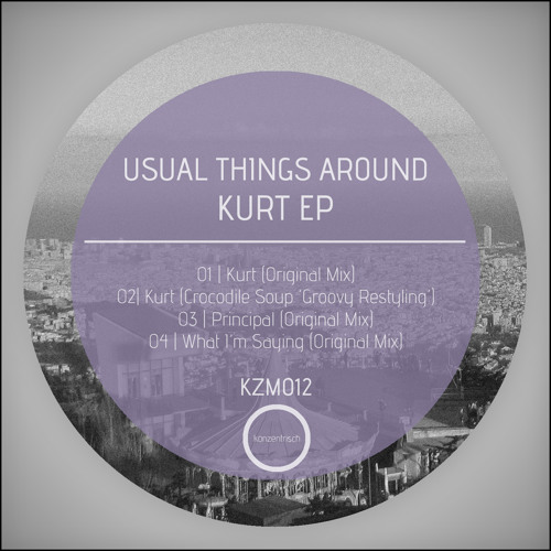 KZM012 - Usual Things Around - Kurt (Crocodile Soup 'Groovy Restyling') (snippet)