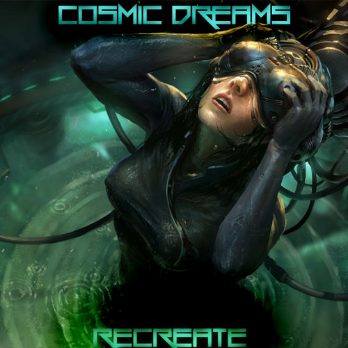 Cosmic Dreams - ReCreate