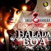 Balada Boa - Diego Herrera