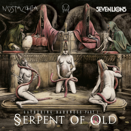 Seven Lions feat. Ciscandra Nostalghia - Serpent Of Old