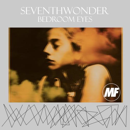 SevnthWonder - Bedroom Eyes [MF Exclusive DL]
