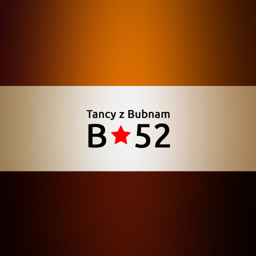 Tancy z Bubnam - B 52