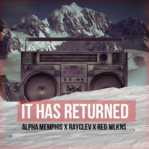 GSF (AlphaMemphis,Red.Wilkins) x AimHigh (RayClev) -It Has Returned (Prod. KeyWest)