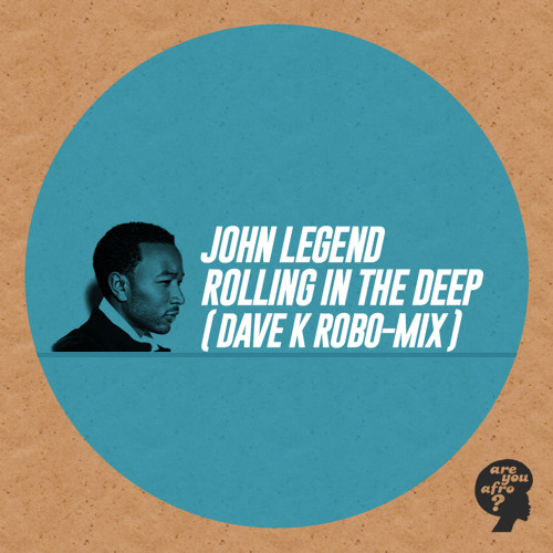 John Legend - Rolling in The Deep (Dave K Robo-Mix)