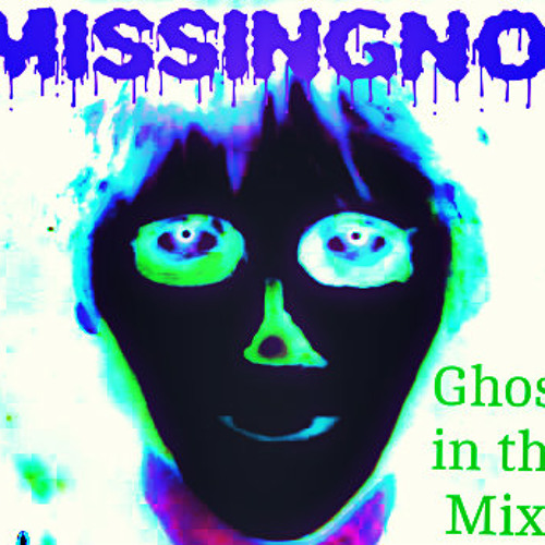 MissingNo. - Ghost in the Mix
