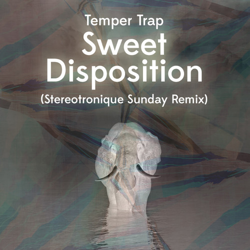 Sweet Disposition (Stereotronique Sunday Remix) [Radio Edit]