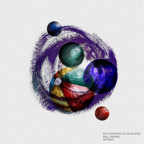 Roy RosenfelD, Neuroxyde - 'Balls' Remixes EP