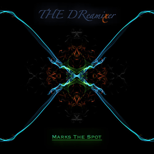 THE DReamixer- X Marks The Spot