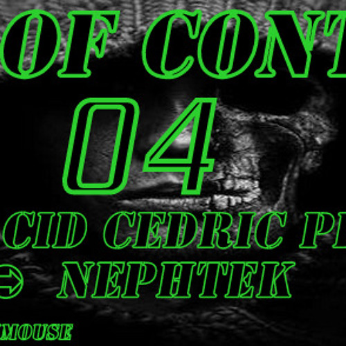 "out of Control Podcast  - 04  about "" in Progress Radio ""   with  Dj Cid  &  Nephtek"