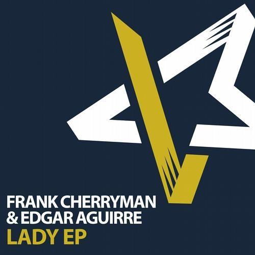 Frank Cherryman & Edgar Aguirre - Lady (Giorgio Brindesi + Rivero Remix)