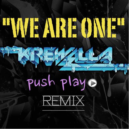 Krewella - We Are One (PushPlay Remix)