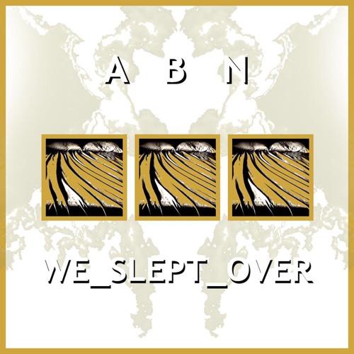 We Slept Over