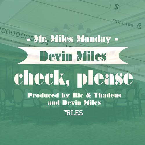 Check, Please {Prod. Ric & Thadeus X Devin Miles}