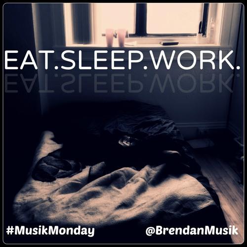 Eat.Sleep.Work.