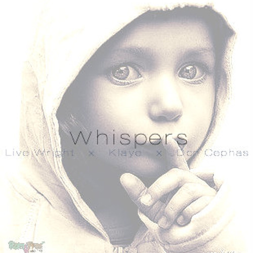 **BRAND NEW**Live Wright x Klaye x Don Cephas- Whispers #Homecoming