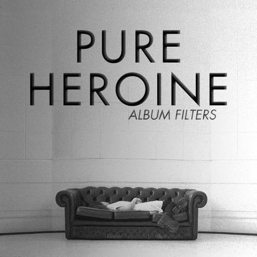 Lorde - Pure Heroine (Album Filters)