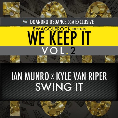 Ian Munro & Kyle Van Riper - Swing It [We Keep It Vol.2]