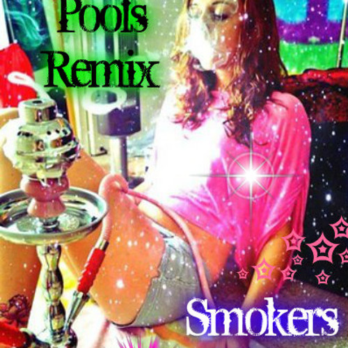 Swimming Pools Remix (Smokers Edition)