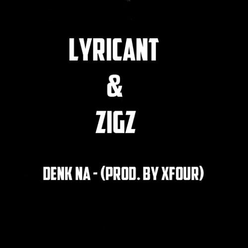 Lyricant & Zigz - Denk na (Prod. By Xfour)