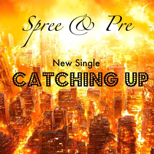 "Prejon & Spree- ""Catching Up"""