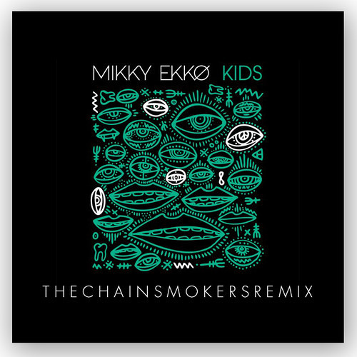 Kids (The Chainsmokers Remix) by Mikky Ekko