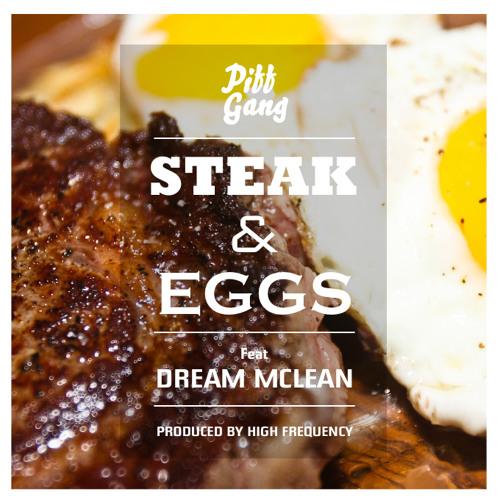 Steak & Eggs Featuring Dream Mclean