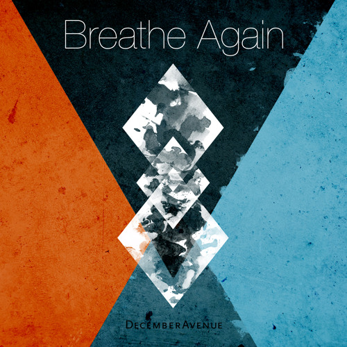 December Avenue - Breathe Again