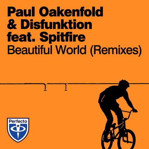 Paul Oakenfold & Disfunktion feat. Spitfire - Beautiful World (StadiumX Remix)