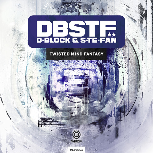 D-block & S-te-Fan - Twisted Mind Fantasy
