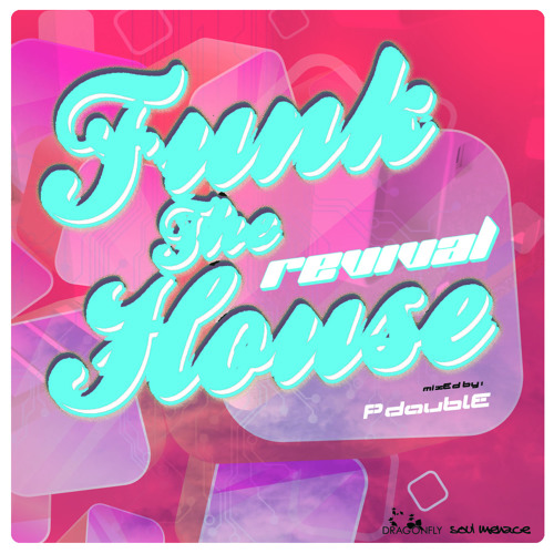"Funk the House vol.5 ""REVIVAL"" (mixed by DJ PDouble)"