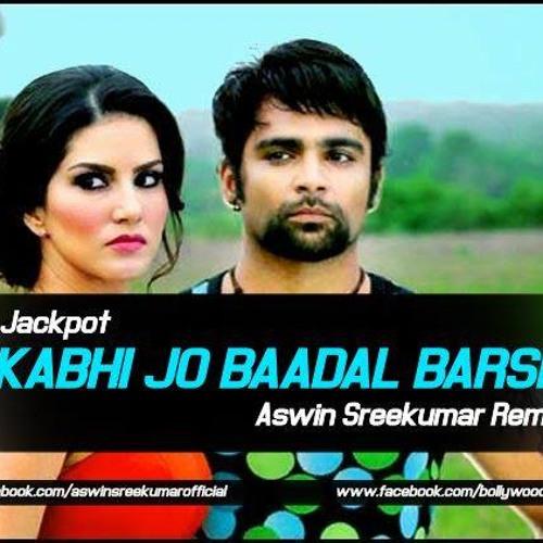 Kabhi Jo Baadal Barse ( Aswin Sreekumar MAD S#X Remix )-Preview