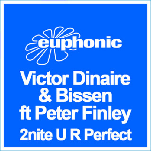Victor Dinaire & Bissen feat. Peter Finley - 2nite U R Perfect (Steve Brian Remix)