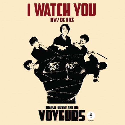 80) Charlie Boyer & The Voyeurs - I Watch You