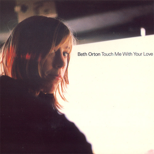 76) Beth Orton - Touch Me With Your Love