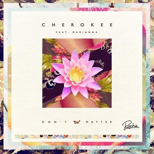 Cherokee feat Darianna - Don't matter (FKJ remix)