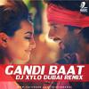 Gandi Baat - R... Rajkumar  - DJ Xylo (Dubai) Remix