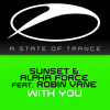 Sunset & Alpha Force feat. Robin Vane - With You [A State Of Trance 639] [OUT NOW!]