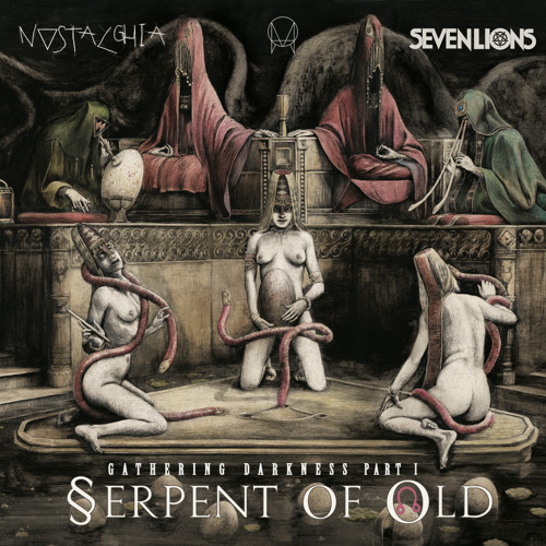 Seven Lions ft. Ciscandra Nostalghia - Serpent Of Old