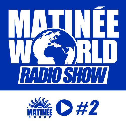 #Matinéeworld 2