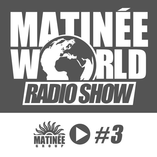 #Matinéeworld 3