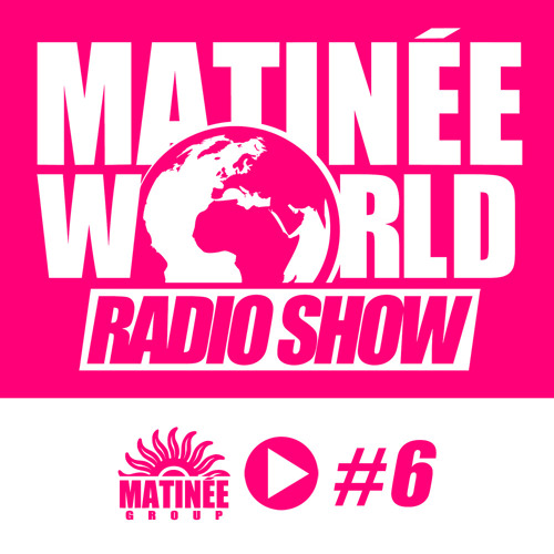 #Matinéeworld 6