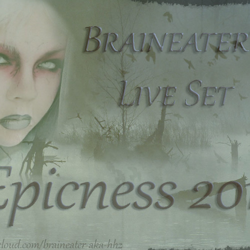 The Epicness 2013 Liveset Braineater Mixed His Own Tracks(Mp3 - Version in the description)