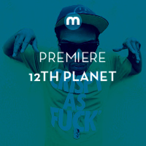 Premiere: 12th Planet 'Smoked Out'